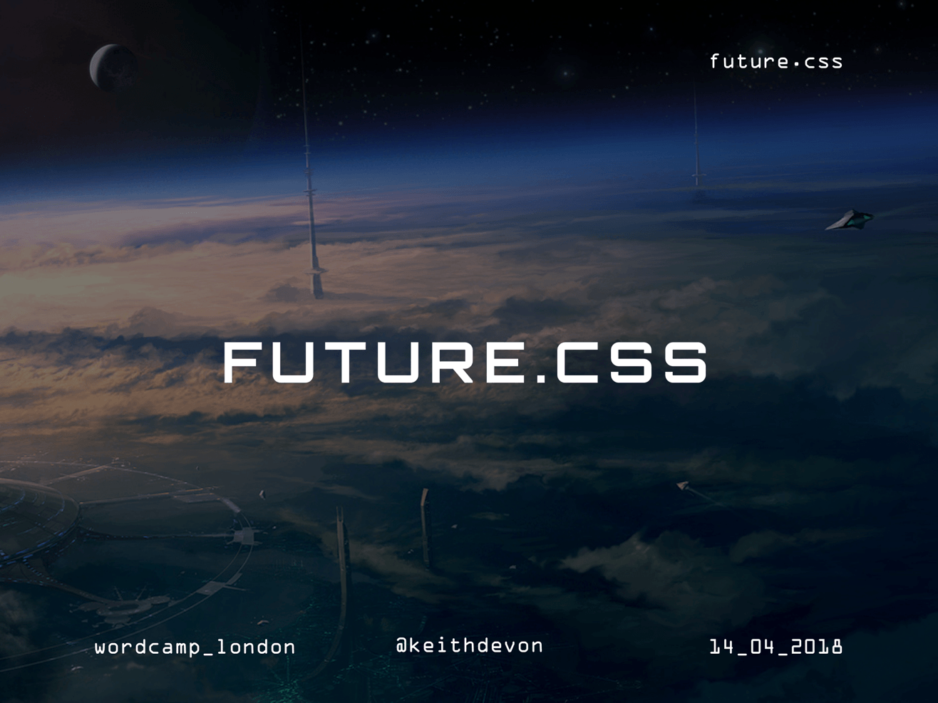 "Cover slide for Keith Devon's ""Future CSS"" talk"